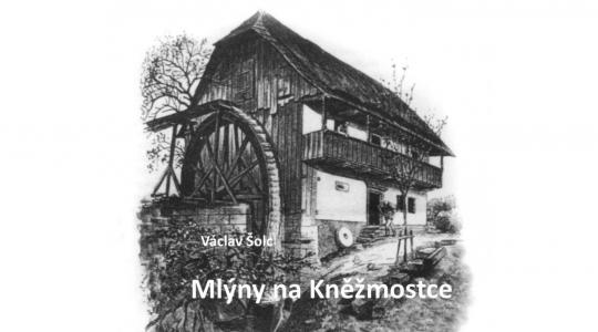 Václav Šolc – Mlýny na Kněžmostce (obálka knihy)